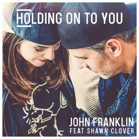 JOHN FRANKLIN FEAT. SHAWN CLOVER - HOLDING ON